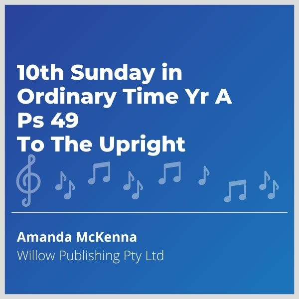 Blue-music-cover-10th-Sunday-in-Ordinary-Time-Yr-A-Ps-49-To-The-Upright