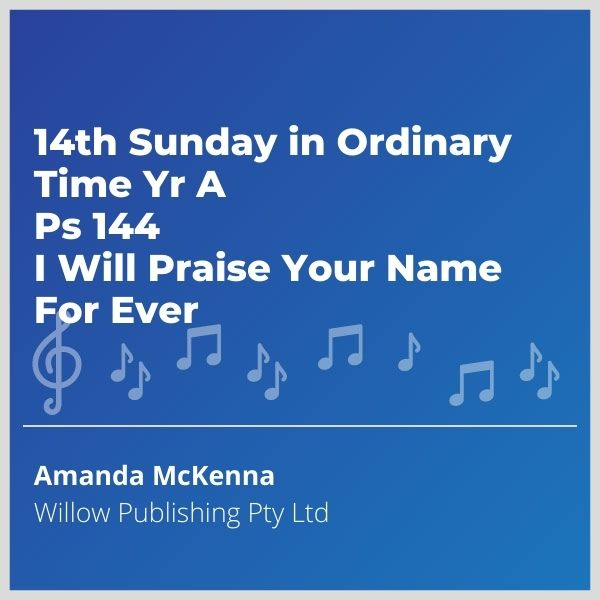Blue-music-cover-14th-Sunday-in-Ordinary-Time-Yr-A-Ps-144-I-Will-Praise-Your-Name-For-Ever