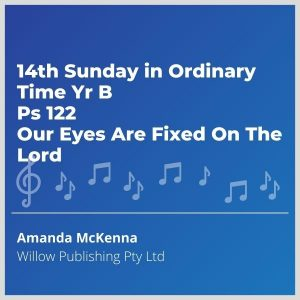 Blue-music-cover-14th-Sunday-in-Ordinary-Time-Yr-B-Ps-122-Our-Eyes-Are-Fixed-On-The-Lord