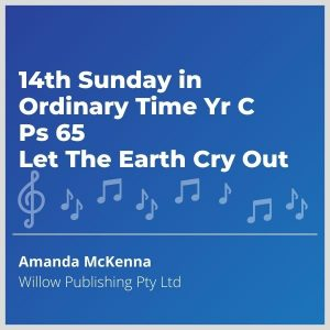Blue-music-cover-14th-Sunday-in-Ordinary-Time-Yr-C-Ps-65-Let-The-Earth-Cry-Out