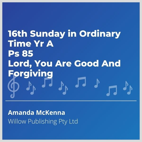 Blue-cover-music-16th-Sunday-in-Ordinary-Time-Yr-A-Ps-85-Lord-You-Are-Good-And-Forgiving
