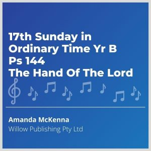 Blue-cover-music-17th-Sunday-in-Ordinary-Time-Yr-B-Ps-144-The-Hand-Of-The-Lord