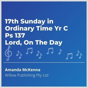 Blue-cover-music-17th-Sunday-in-Ordinary-Time-Yr-C-Ps-137-Lord-On-The-Day