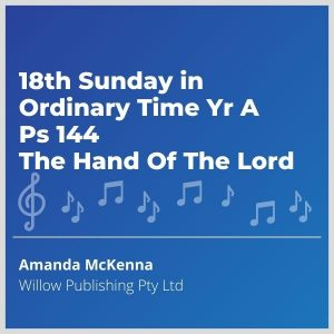 Blue-cover-music-18th-Sunday-in-Ordinary-Time-Yr-A-Ps-144-The-Hand-Of-The-Lord