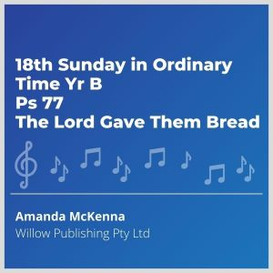 Blue-cover-music-18th-Sunday-in-Ordinary-Time-Yr-B-Ps-77-The-Lord-Gave-Them-Bread