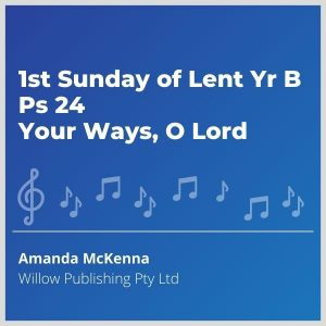 Blue-cover-music-1st-Sunday-of-Lent-Yr-B-Ps-24-Your-Ways-O-Lord