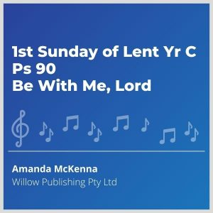 Blue-cover-music-1st-Sunday-of-Lent-Yr-C-Ps-90-Be-With-Me-Lord
