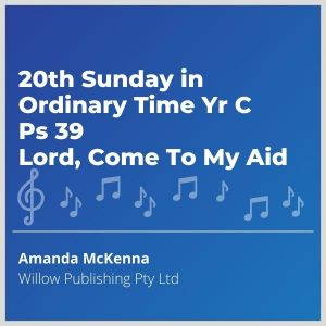 Blue-cover-music-20th-Sunday-in-Ordinary-Time-Yr-C-Ps-39-Lord-Come-To-My-Aid