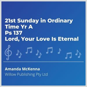 Blue-cover-music-21st-Sunday-in-Ordinary-Time-Yr-A-Ps-137-Lord-Your-Love-Is-Eternal