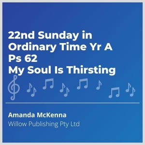 Blue-cover-music-22nd-Sunday-in-Ordinary-Time-Yr-A-Ps-62-My-Soul-Is-Thirsting