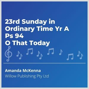 Blue-cover-music-23rd-Sunday-in-Ordinary-Time-Yr-A-Ps-94-O-That-Today