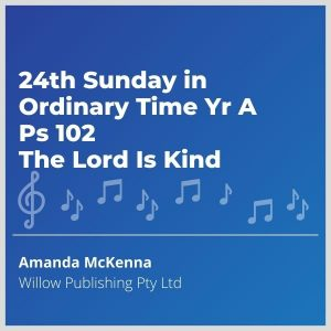 Blue-cover-music-24th-Sunday-in-Ordinary-Time-Yr-A-Ps-102-The-Lord-Is-Kind