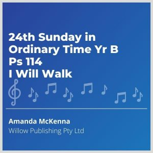 Blue-cover-music-24th-Sunday-in-Ordinary-Time-Yr-B-Ps-114-I-Will-Walk
