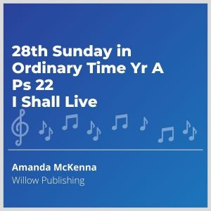 Blue-cover-music-28th-Sunday-in-Ordinary-Time-Yr-A-Ps-22-I-Shall-Live