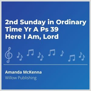 Blue-cover-music-2nd-Sunday-in-Ordinary-Time-Yr-A-Ps-39-Here-I-Am-Lord