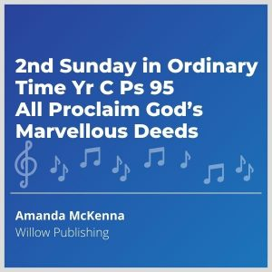 Blue-cover-music-2nd-Sunday-in-Ordinary-Time-Yr-C-Ps-95-All-Proclaim-Gods-Marvellous-Deeds