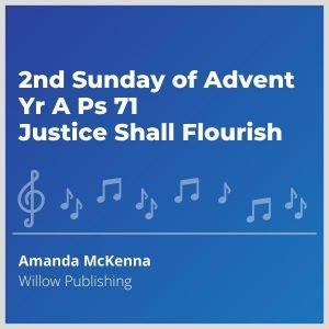 Blue-cover-music-2nd-Sunday-of-Advent-Yr-A-Ps-71-Justice-Shall-Flourish