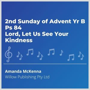 Blue-cover-music-2nd-Sunday-of-Advent-Yr-B-Ps-84-Lord-Let-Us-See-Your-Kindness