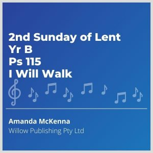 Blue-cover-music-2nd-Sunday-of-Lent-Yr-B-Ps-115-I-Will-Walk
