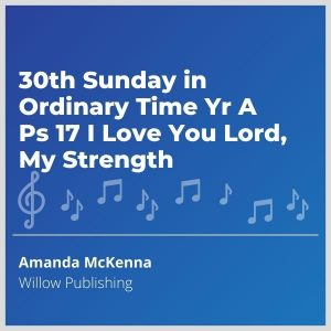 Blue-cover-music-30th-Sunday-in-Ordinary-Time-Yr-A-Ps-17-I-Love-You-Lord-My-Strength