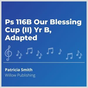 Blue-cover-music-Ps-116B-Our-Blessing-Cup-II-Yr-B-Adapted
