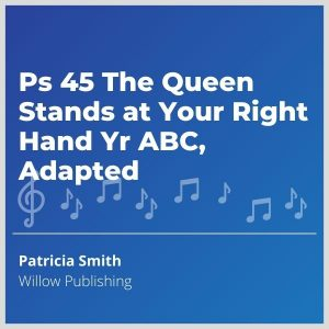 Blue-cover-music-Ps-45-The-Queen-Stands-at-your-Right-Hand-Yr-ABC-Adapted