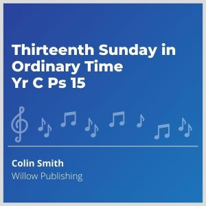 Blue-cover-music- Thirteenth-Sunday-in-Ordinary-Time-Yr-C-Ps-15