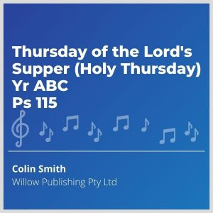 Blue-cover-music-Thursday-of-the-Lords-Supper-Holy-Thursday-Yr-ABC-Ps-115