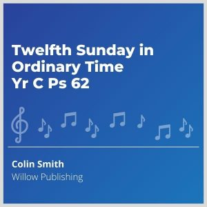 Blue-cover-music- Twelfth-Sunday-in-Ordinary-Time-Yr-C-Ps-62