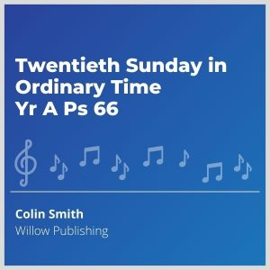 Blue-cover-music-Twentieth-Sunday-in-Ordinary-Time-Yr-A-Ps-66-