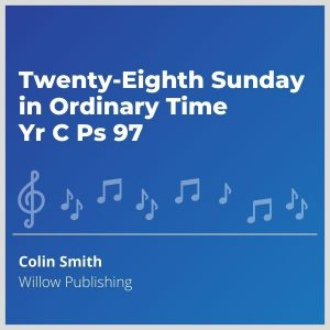 Blue-cover-music- Twenty-Eighth-Sunday-in-Ordinary-Time-Yr-C-Ps-97