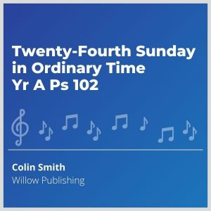 Blue-cover-music- Twenty-Fourth-Sunday-in-Ordinary-Time-Yr-A-Ps-102
