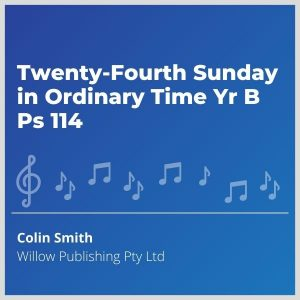 Blue-cover-music- Twenty-Fourth-Sunday-in-Ordinary-Time-Yr-B-Ps-114