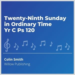 Blue-cover-music- Twenty-Ninth-Sunday-in-Ordinary-Time-Yr-C-Ps-120