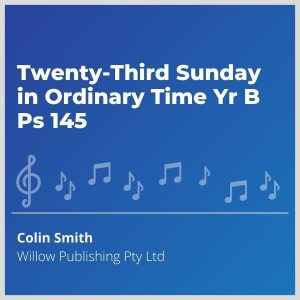 Blue-cover-music- Twenty-Third-Sunday-in-Ordinary-Time-Yr-B-Ps-145