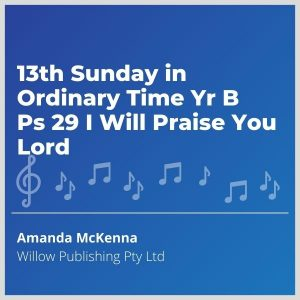 Blue-music-cover-13th-Sunday-in-Ordinary-Time-Yr-B-Ps-29-I-Will-Praise-You-Lord